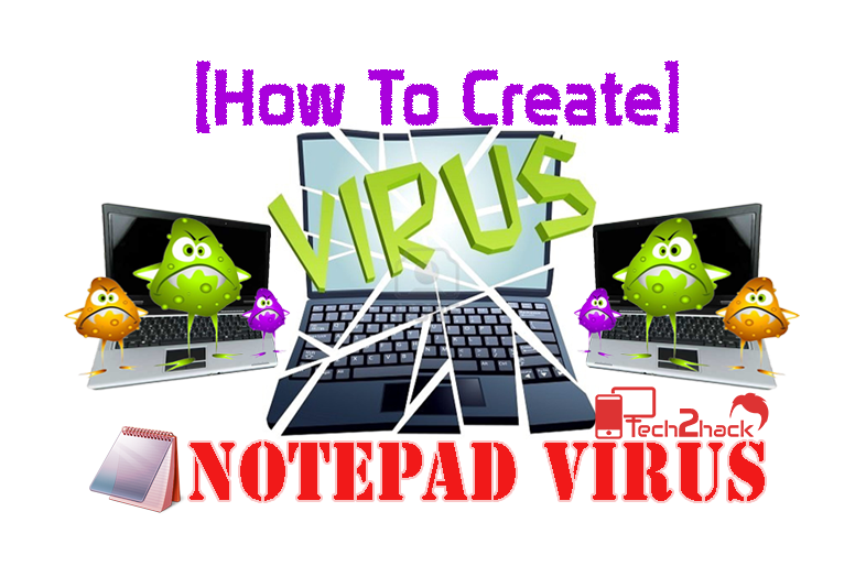 How To Create Dangerous Notepad Virus [10+ Codes] — Tech2Hack